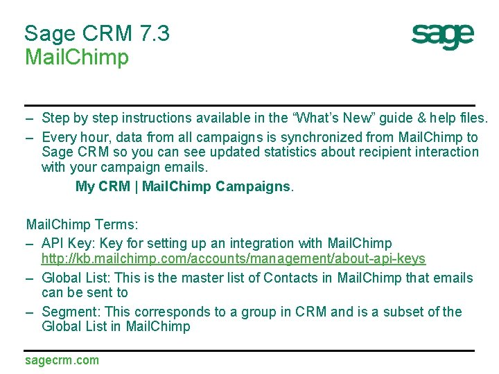 Sage CRM 7. 3 Mail. Chimp – Step by step instructions available in the