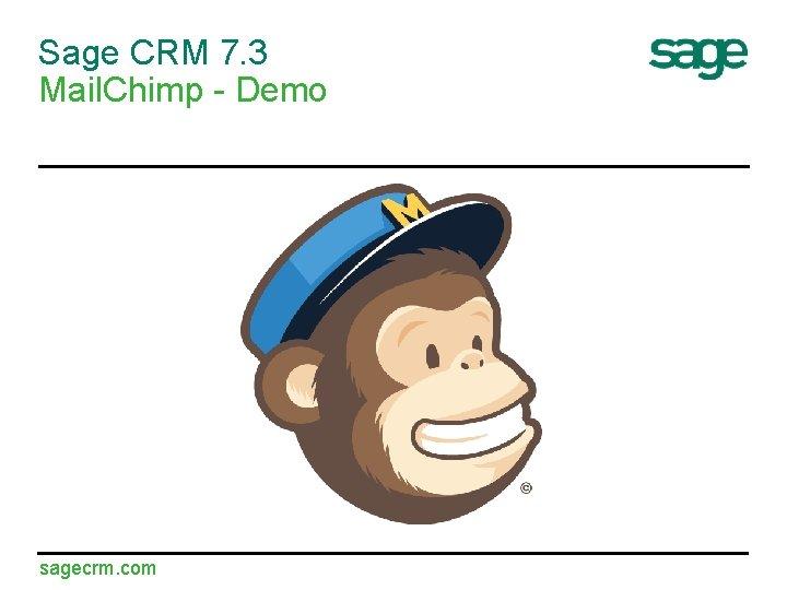 Sage CRM 7. 3 Mail. Chimp - Demo sagecrm. com