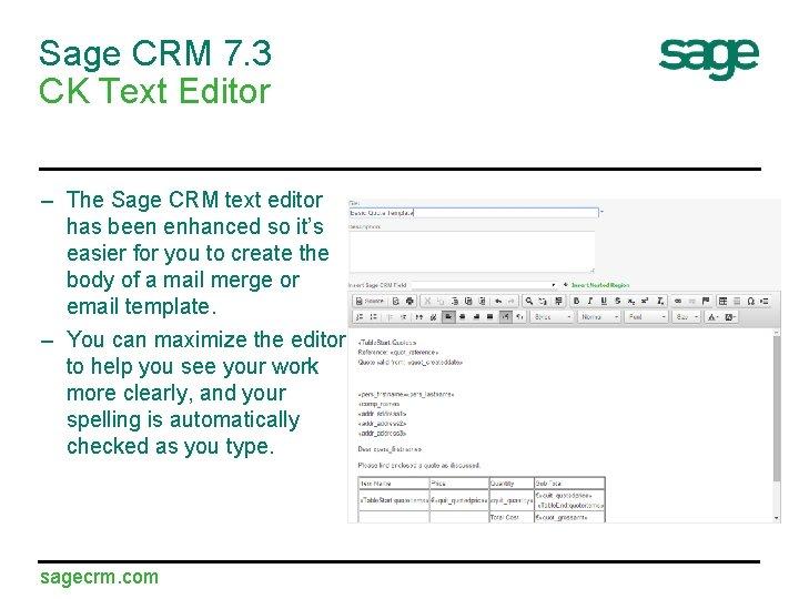 Sage CRM 7. 3 CK Text Editor – The Sage CRM text editor has