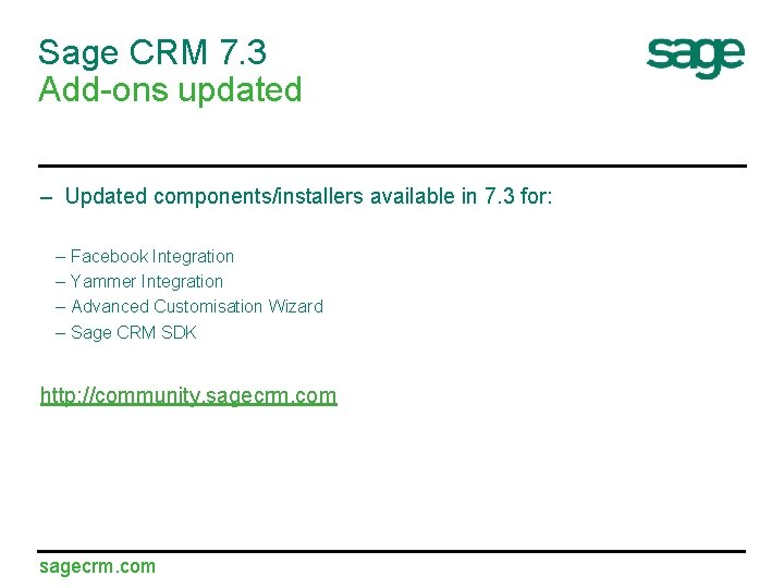 Sage CRM 7. 3 Add-ons updated – Updated components/installers available in 7. 3 for:
