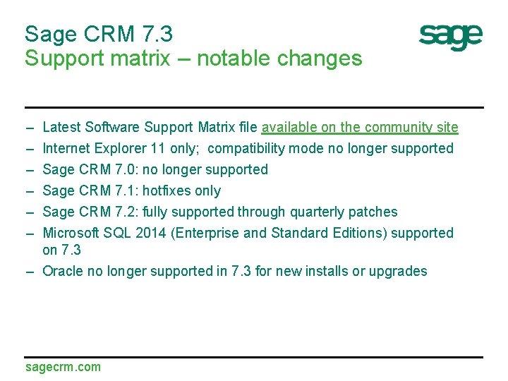 Sage CRM 7. 3 Support matrix – notable changes – – – Latest Software