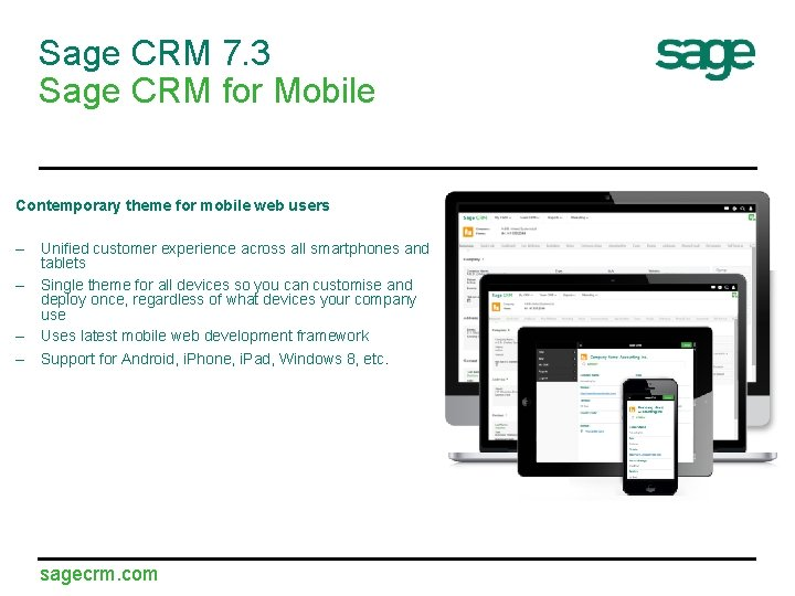 Sage CRM 7. 3 Sage CRM for Mobile Contemporary theme for mobile web users