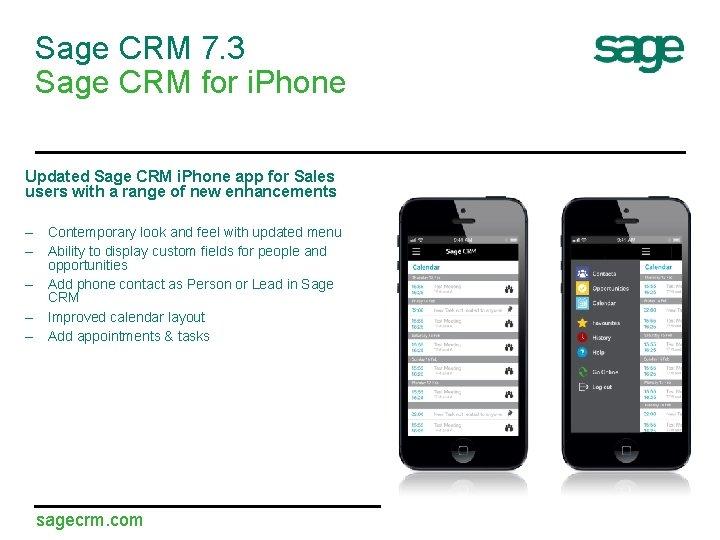 Sage CRM 7. 3 Sage CRM for i. Phone Updated Sage CRM i. Phone