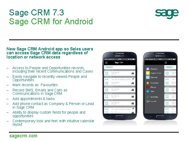 Sage CRM 7. 3 Sage CRM for Android New Sage CRM Android app so