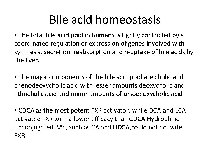 Bile acid homeostasis • The total bile acid pool in humans is tightly controlled