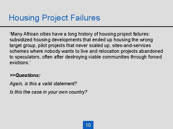 Housing Project Failures 'Many African cities have a long history of housing project failures: