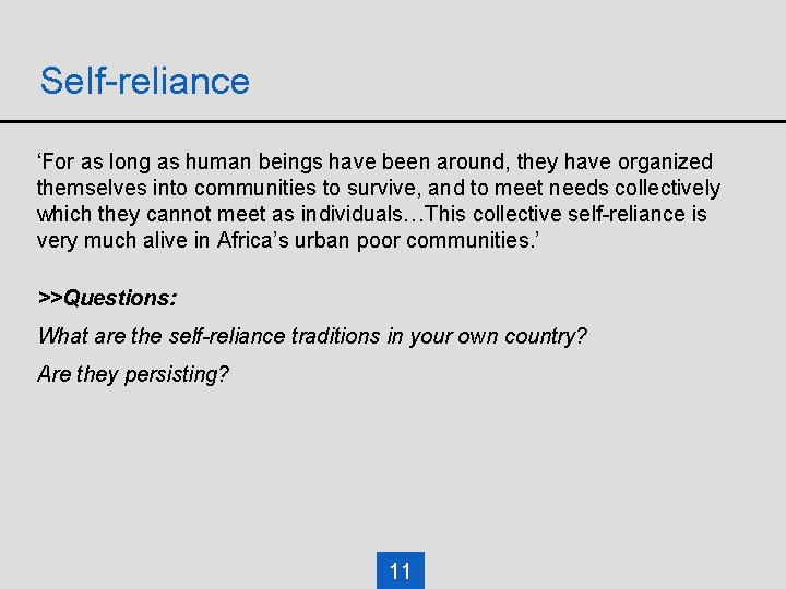 Self-reliance 'For as long as human beings have been around, they have organized themselves