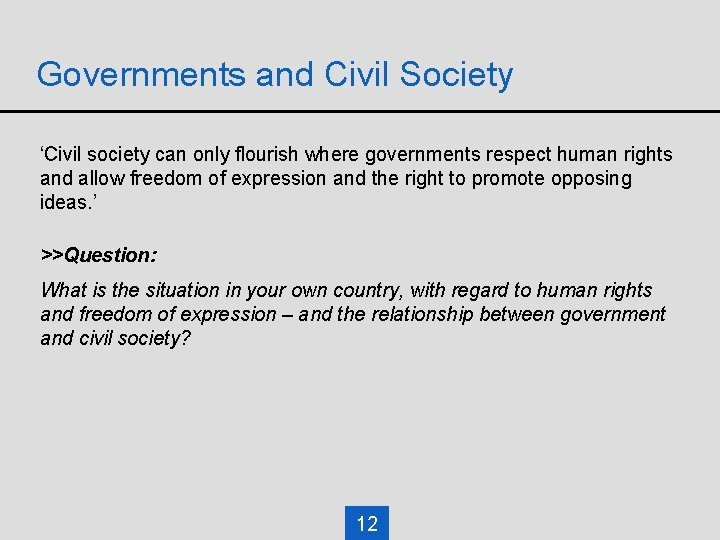 Governments and Civil Society 'Civil society can only flourish where governments respect human rights