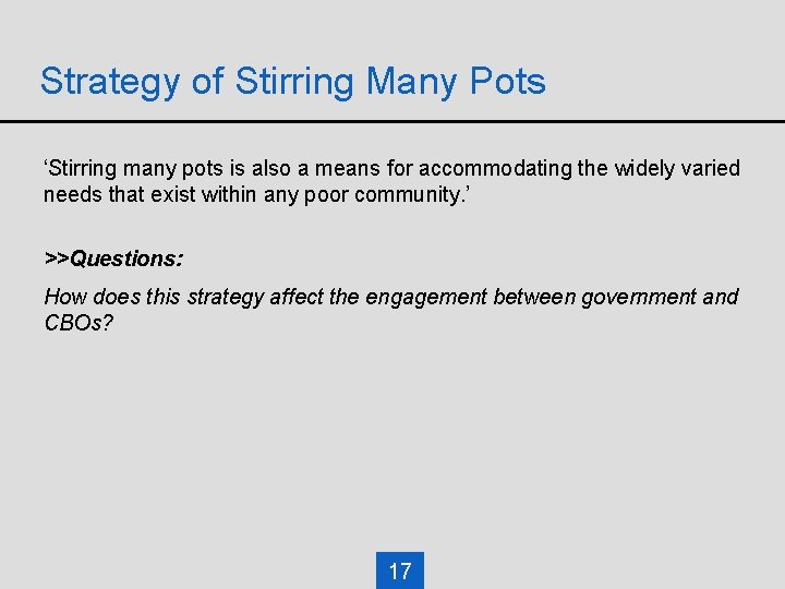 Strategy of Stirring Many Pots 'Stirring many pots is also a means for accommodating