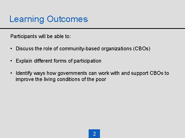 Learning Outcomes Participants will be able to: • Discuss the role of community-based organizations