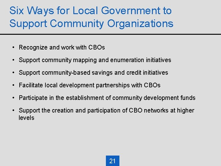 Six Ways for Local Government to Support Community Organizations • Recognize and work with