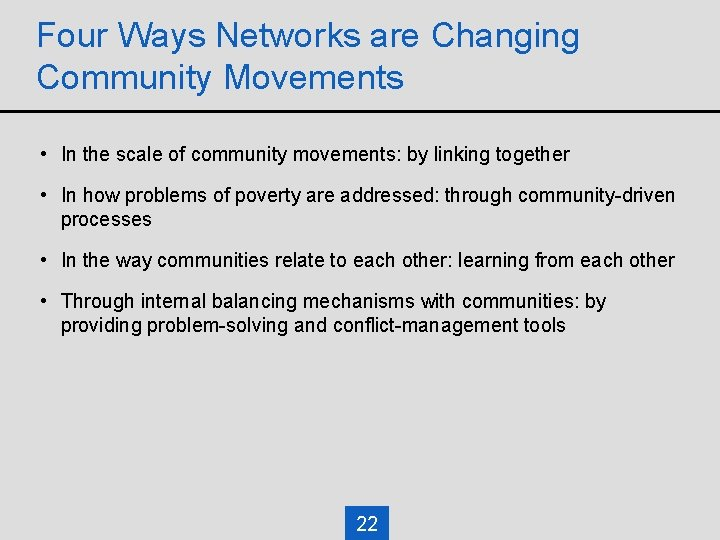 Four Ways Networks are Changing Community Movements • In the scale of community movements: