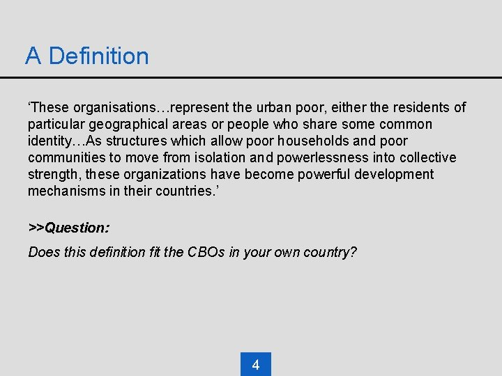 A Definition 'These organisations…represent the urban poor, either the residents of particular geographical areas
