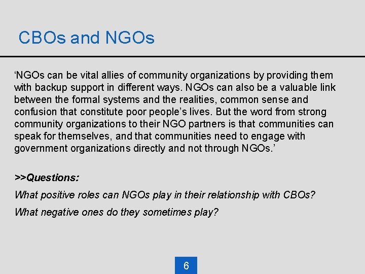 CBOs and NGOs 'NGOs can be vital allies of community organizations by providing them
