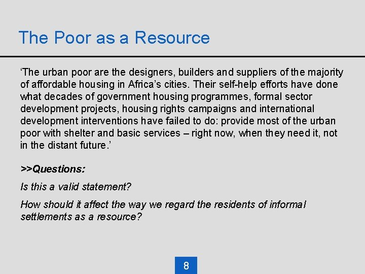 The Poor as a Resource 'The urban poor are the designers, builders and suppliers