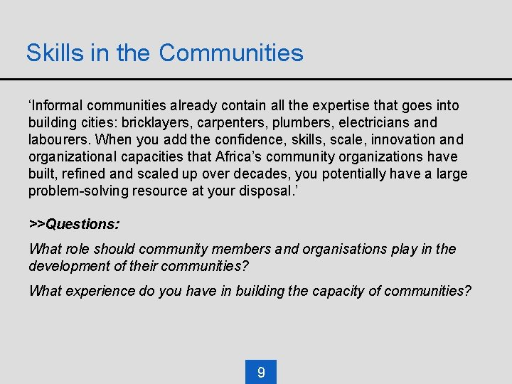 Skills in the Communities 'Informal communities already contain all the expertise that goes into