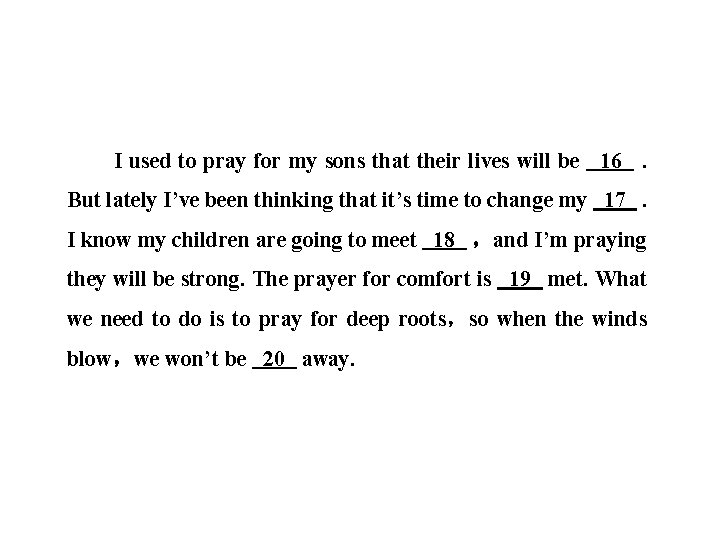 I used to pray for my sons that their lives will be 16. But