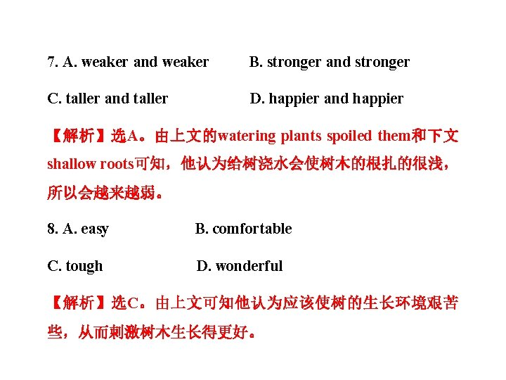 7. A. weaker and weaker B. stronger and stronger C. taller and taller D.