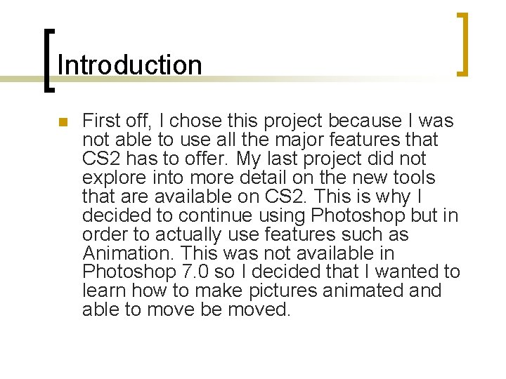 Introduction n First off, I chose this project because I was not able to