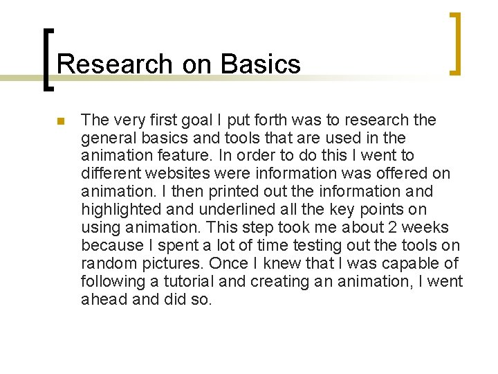 Research on Basics n The very first goal I put forth was to research