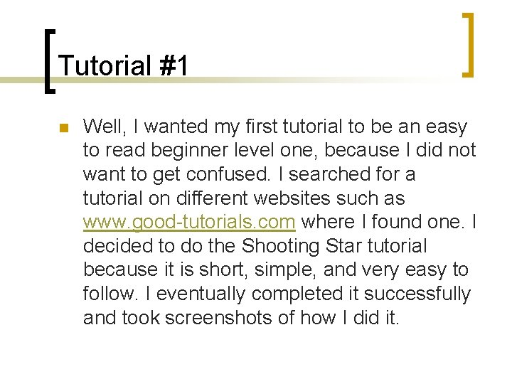 Tutorial #1 n Well, I wanted my first tutorial to be an easy to