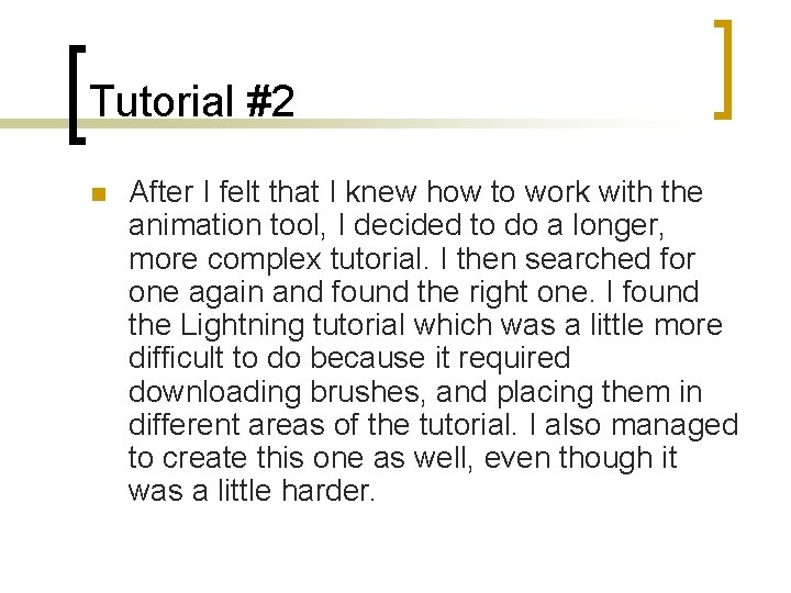 Tutorial #2 n After I felt that I knew how to work with the