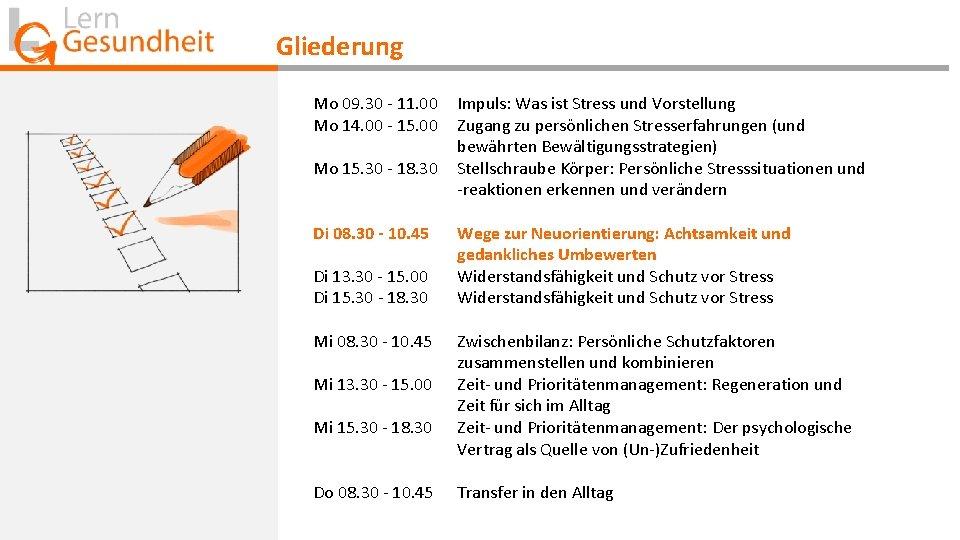 Gliederung Mo 09. 30 - 11. 00 Mo 14. 00 - 15. 00 Mo
