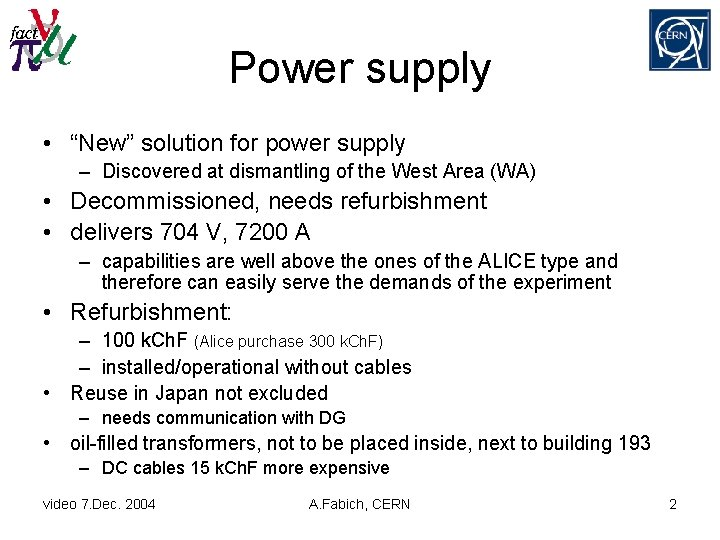 """Power supply • """"New"""" solution for power supply – Discovered at dismantling of the"""