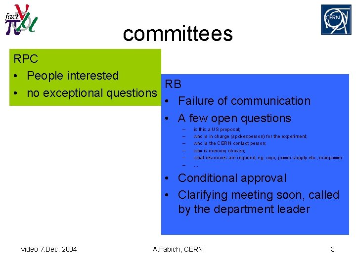 committees RPC • People interested RB • no exceptional questions • Failure of communication