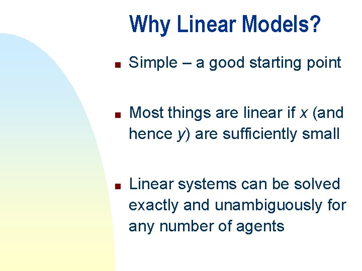 Why Linear Models? n n n Simple – a good starting point Most things