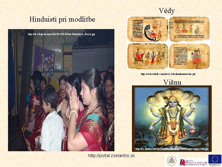 Védy Hinduisti pri modlitbe http: //sk. wikipedia. org/wiki/S%C 3%BAbor: Bangladesh_Prayer. jpg http: //veda. wdfiles.