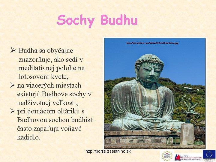 Sochy Budhu http: //bbs. keyhole. com/ubb/z 0302 a 1700/daibutsu. jpg Ø Budha sa obyčajne