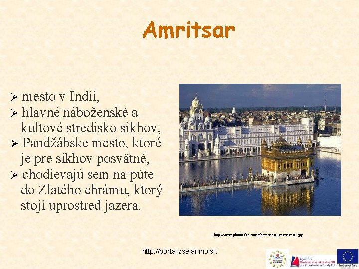 Amritsar mesto v Indii, hlavné náboženské a kultové stredisko sikhov, Ø Pandžábske mesto, ktoré