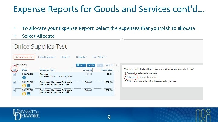 Expense Reports for Goods and Services cont'd… • • To allocate your Expense Report,