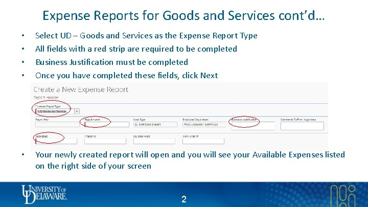 Expense Reports for Goods and Services cont'd… • • Select UD – Goods and