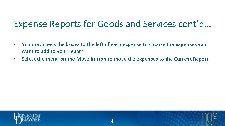 Expense Reports for Goods and Services cont'd… • • You may check the boxes