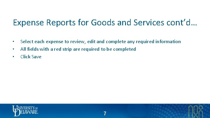 Expense Reports for Goods and Services cont'd… • • • Select each expense to