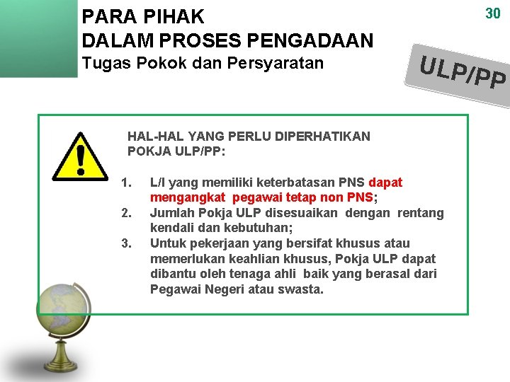 PARA PIHAK DALAM PROSES PENGADAAN Tugas Pokok dan Persyaratan 30 ULP/P P HAL-HAL YANG