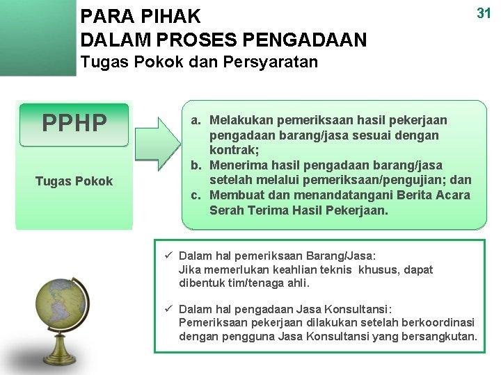 PARA PIHAK DALAM PROSES PENGADAAN 31 Tugas Pokok dan Persyaratan PPHP Tugas Pokok a.