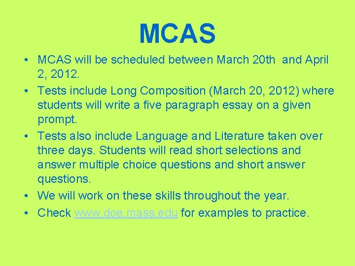 MCAS • MCAS will be scheduled between March 20 th and April 2, 2012.