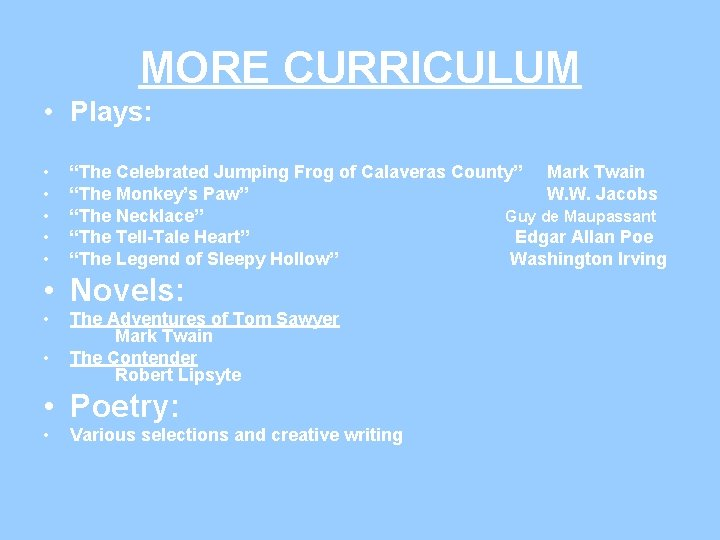 """MORE CURRICULUM • Plays: • • • """"The Celebrated Jumping Frog of Calaveras County"""""""