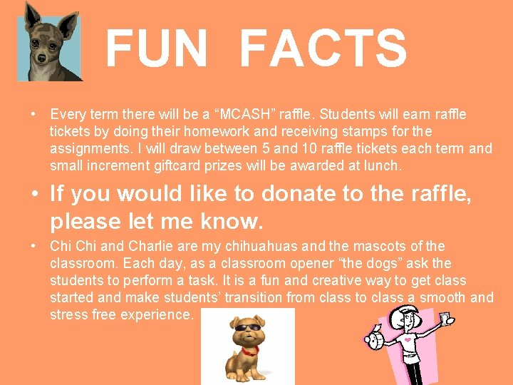 """FUN FACTS • Every term there will be a """"MCASH"""" raffle. Students will earn"""