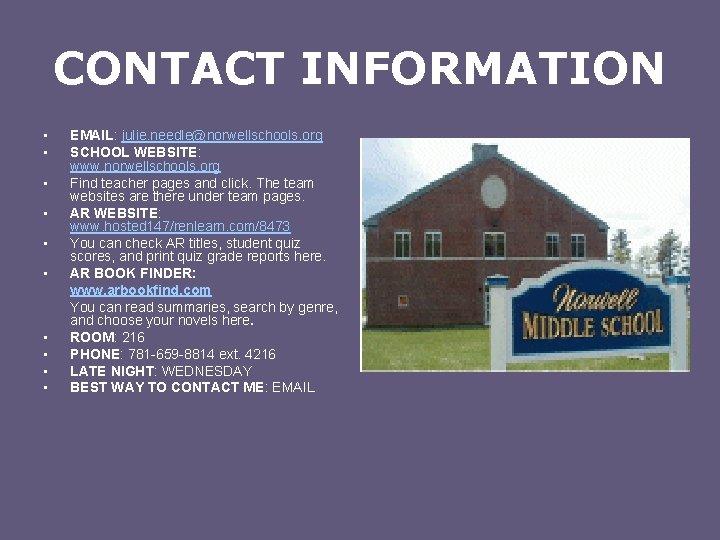 CONTACT INFORMATION • • • EMAIL: julie. needle@norwellschools. org SCHOOL WEBSITE: www. norwellschools. org