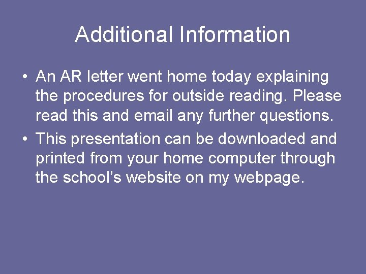 Additional Information • An AR letter went home today explaining the procedures for outside