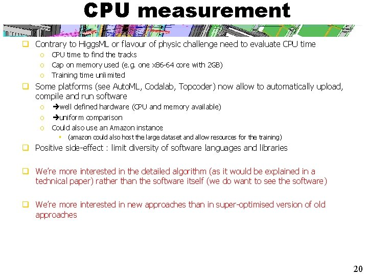 CPU measurement q Contrary to Higgs. ML or flavour of physic challenge need to