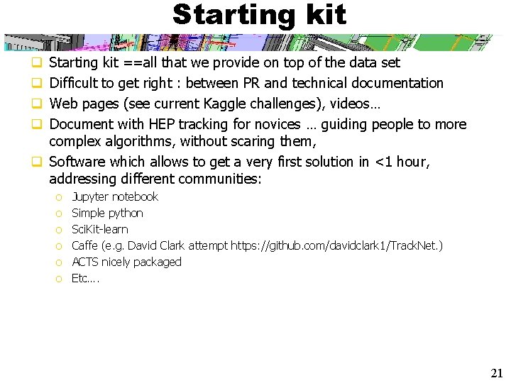 Starting kit ==all that we provide on top of the data set Difficult to