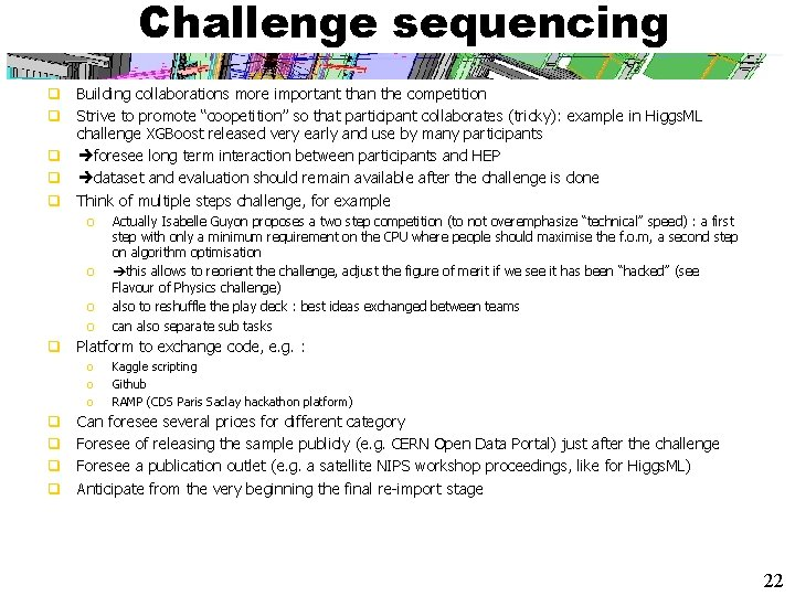 Challenge sequencing q Building collaborations more important than the competition q Strive to promote