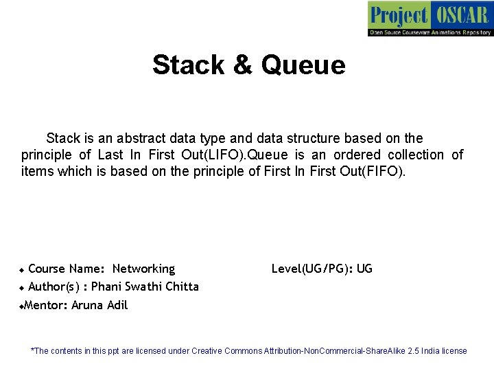 Stack & Queue Stack is an abstract data type and data structure based on