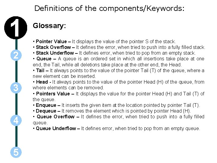 Definitions of the components/Keywords: 1 2 3 4 5 Glossary: • Pointer Value –