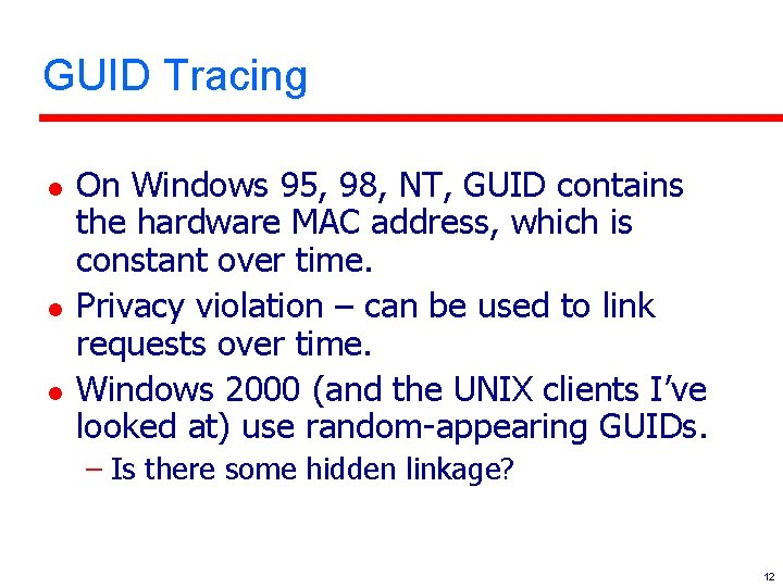 GUID Tracing l l l On Windows 95, 98, NT, GUID contains the hardware